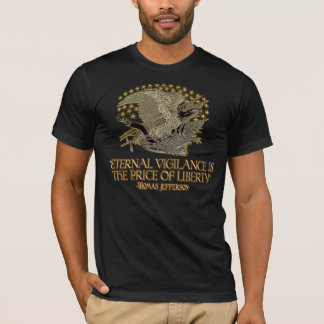 Thomas Jefferson Quote: Eternal Vigilance T-Shirt