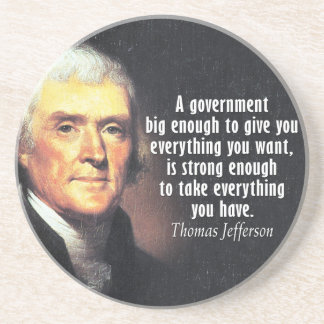 Thomas Jefferson Quote on Big Government Beverage Coaster