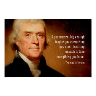 Thomas Jefferson Quote on Big Government Poster