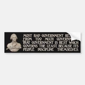 Thomas Jefferson Quote:  Too Much Government Bumper Sticker