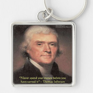 """Thomas Jefferson """"Spending Money"""" Wisdom Gifts Silver-Colored Square Key Ring"""