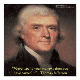 "Thomas Jefferson ""Spending Money"" Wisdom Quote Pos Poster"