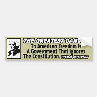 Thomas Jefferson: The Greatest Danger! Bumper Sticker