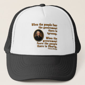 Thomas Jefferson - Tyranny Fear Government Liberty Trucker Hat