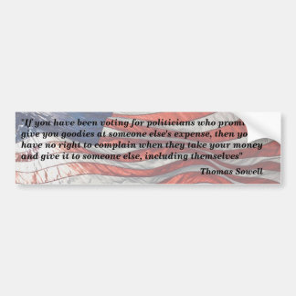 """Thomas Sowell Quote - """"If you have been voting..."""" Bumper Sticker"""