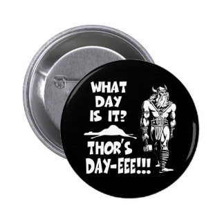 Thor s Day-eee Pin