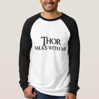 Thor Walks With Me T-Shirt