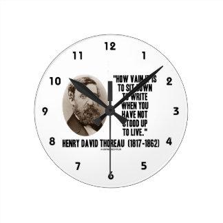 Thoreau How Vain Sit Down To Write Not Stood Up Round Clocks