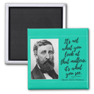 Thoreau 'It's what you see' Inspirational Quote Magnet