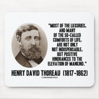 Thoreau Luxuries So-Called Comforts Of Life Quote Mouse Pad