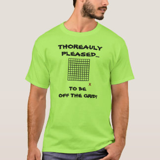 THOREAULY PLEASED... TO BE OFF THE GRID! T-Shirt