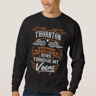 THORNTON Blood Runs Through My Veius Sweatshirt
