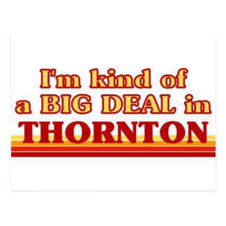 THORNTONaI am kind of a BIG DEAL in Thornton Postcard