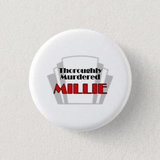 Thoroughly Murdered Millie 3 Cm Round Badge