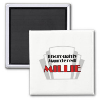 Thoroughly Murdered Millie Square Magnet