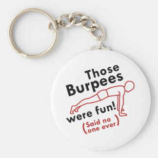 Those Burpees Were Fun Key Ring