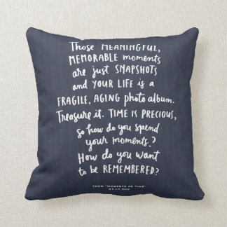 """""""Those Meaningful Memorable Moments"""" Throw Pillow"""