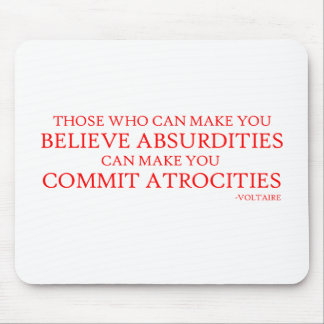 Those who can make you believe absurdities mouse pad