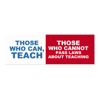 Those who can, Teach -  bookmarks Pack Of Skinny Business Cards
