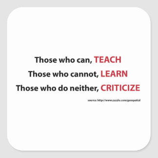 Those who can, teach square sticker
