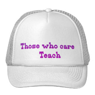Those who care Teach Cap