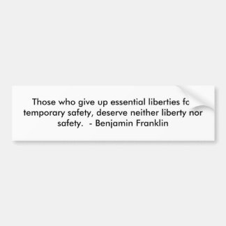 Those who give up essential liberties for tempo... car bumper sticker