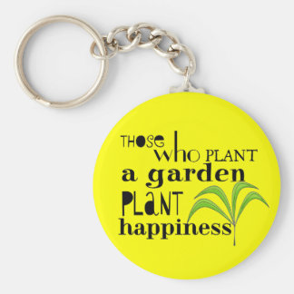 Those Who Plant a Garden Plant Happiness Key Ring