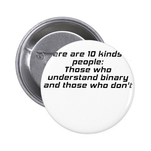 Those who understand binary and those who dont buttons