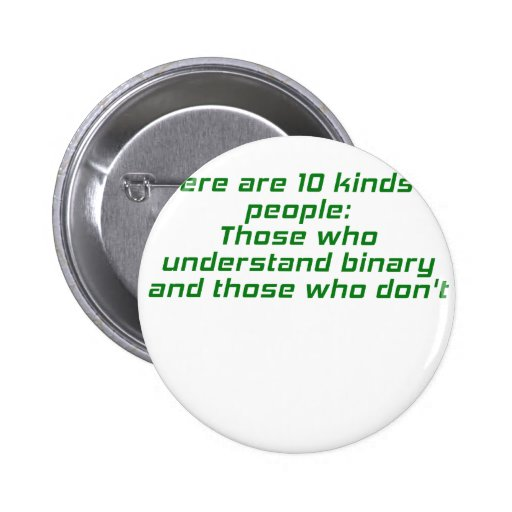 Those who understand binary and those who dont pinback button