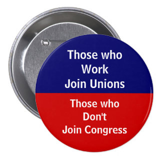 Those \Who Work Join Unions 7.5 Cm Round Badge