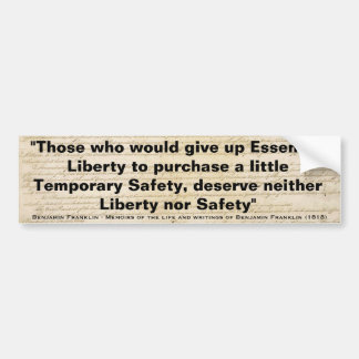 Those Who Would Give Up Essential Liberty Bumper Sticker