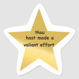 Thou Hast Made a Valiant effort Star Sticker