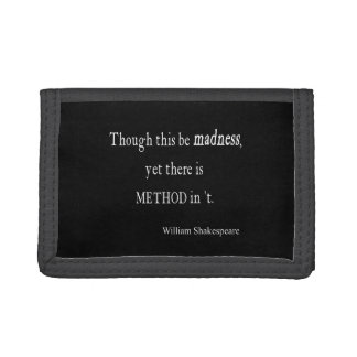 Though Be Madness Yet Method Shakespeare Quote Trifold Wallets