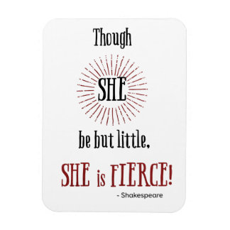 though she be but little she is fierce rectangular photo magnet