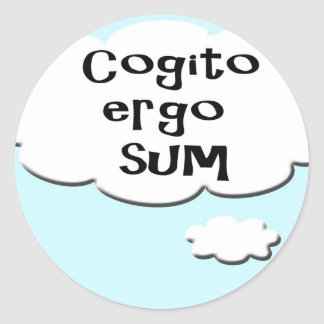 Thought bubble - Cogito ergo sum - I think there f Round Sticker