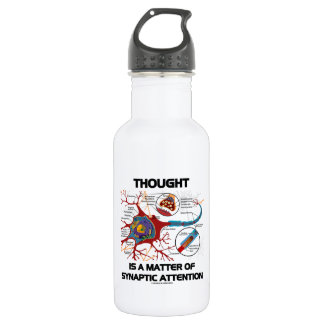 Thought Is A Matter Of Synaptic Attention (Neuron) 532 Ml Water Bottle