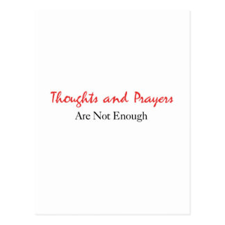 Thoughts and Prayers are Not Enough Postcard