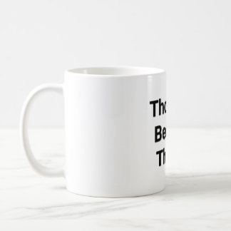 Thoughts Become Things! Mug