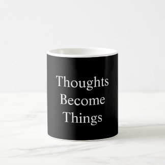 Thoughts Become Things Mug in Black