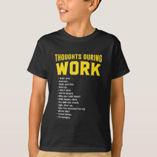 Thoughts During Work T-Shirt