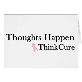 Thoughts Happen Think Cure Card