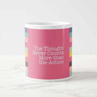 Thoughts Never Counts More Than Actions Jumbo Mug