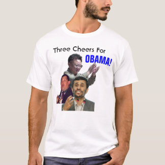 Three Cheers For Obama T-Shirt