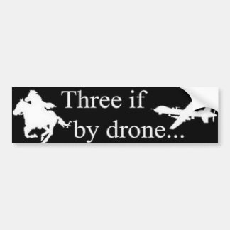 three if by drone bumper sticker