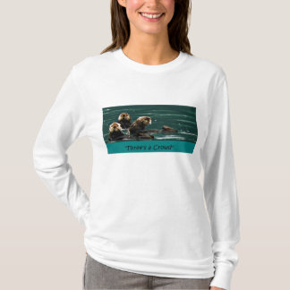 Three is a crowd Sea otter Funny t shirt