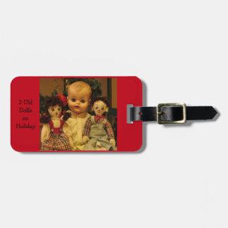 Three Old Dolls on Holiday Luggage Tag