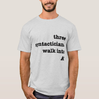 Three syntacticians walk into A' T-Shirt