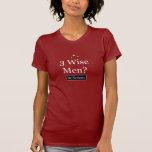 Three Wise Men? Be Serious T-shirt