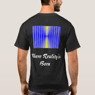 Threshold:  Where Reality Is Born T-Shirt