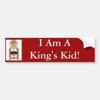 throne, I Am A King's Kid! Bumper Sticker